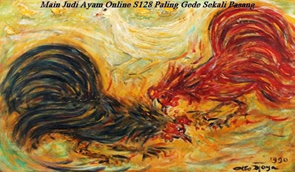 Main Judi Ayam Online S128 Paling Gede Sekali Pasang